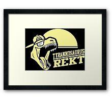 Tyrannosaurus REKT Framed Print