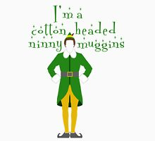 Buddy the ELF - Cotton headed ninny muggins Unisex T-Shirt