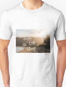 Enjoy The Little Things message Unisex T-Shirt