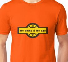 My home is my car Unisex T-Shirt