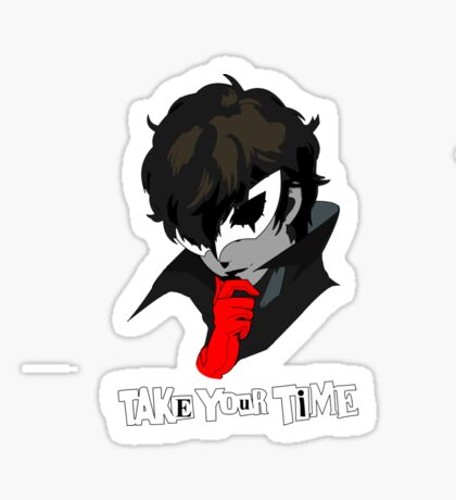 Persona 5 Take Your Time Sticker