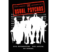 The Usual Psychos Photographic Print