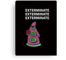 Exterminate/ day of tentacle Canvas Print