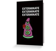 Exterminate/ day of tentacle Greeting Card