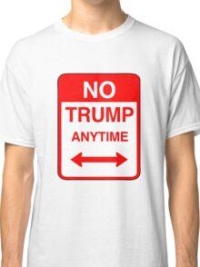 No Trump Anytime Classic T-Shirt