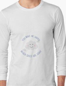 You make me happy Long Sleeve T-Shirt