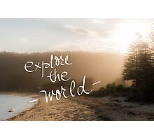 Explore The World message Photographic Print
