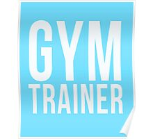 Gym Trainer cool t-shirt Poster