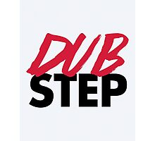 Dirty Dubstep Music Quote Photographic Print