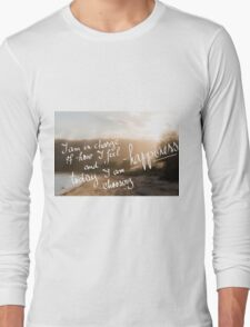 Today I Am Choosing Happiness message Long Sleeve T-Shirt