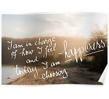 Today I Am Choosing Happiness message Poster