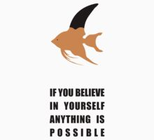If You Believe In Yourself Anything Is Possible - Corporate Start-Up Quotes Kids Tee