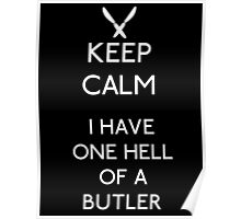 Kuroshitsuji - Keep Calm One Hell of a Butler Poster