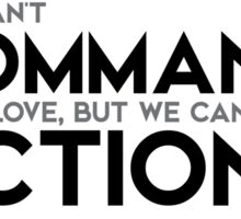 we can't command our love, but we can our actions - arthur conan doyle Sticker