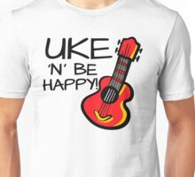 Uke 'n' be happy! Unisex T-Shirt