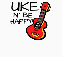 Uke 'n' be happy! Unisex T-Shirt