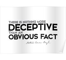 deceptive: an obvious fact - arthur conan doyle Poster