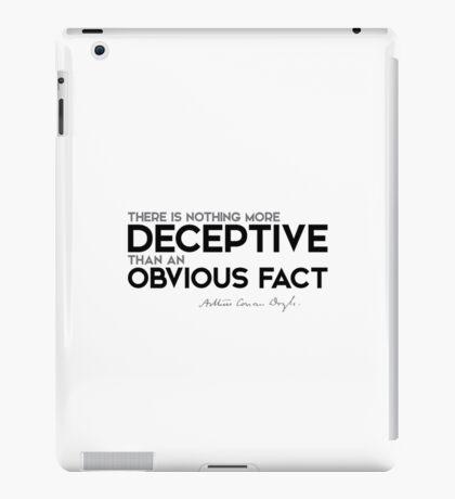 deceptive: an obvious fact - arthur conan doyle iPad Case/Skin