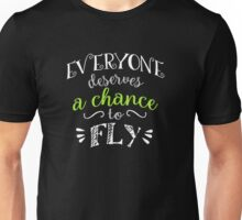 Wicked Musical Quote. Everyone Deserves A Chance To Fly. Unisex T-Shirt