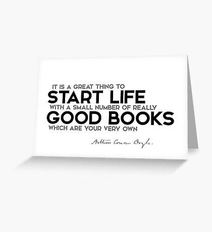 start life with good books - arthur conan doyle Greeting Card