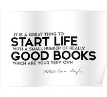 start life with good books - arthur conan doyle Poster