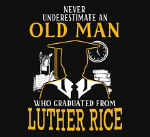 never underestimate an old man who graduated from Luther Rice College & Seminary Unisex T-Shirt