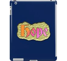 There is Always.. Hope iPad Case/Skin