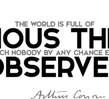 the world is full of obvious things - arthur conan doyle Sticker