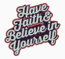 Have Faith and Believe in Yourself - Typography Art T shirt One Piece - Short Sleeve