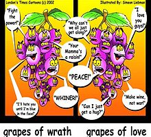 Grapes Of Love & Peace...& Wrath by Rick  London
