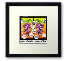 Grapes Of Love & Peace...& Wrath Framed Print