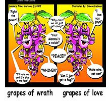 Grapes Of Love & Peace...& Wrath Photographic Print