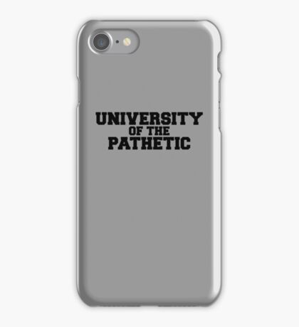 University of the Pathetic iPhone Case/Skin
