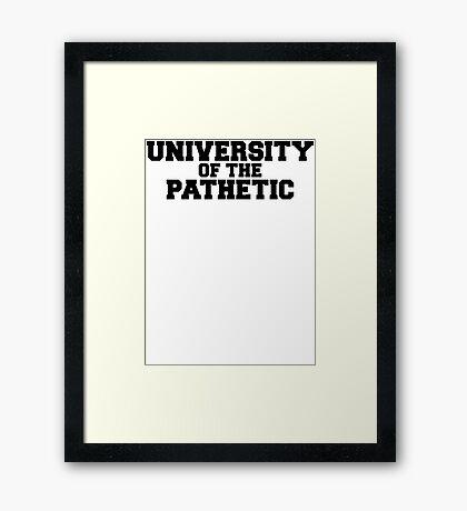 University of the Pathetic Framed Print