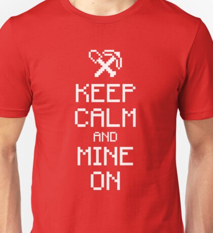 Keep calm and mine on (white) Unisex T-Shirt
