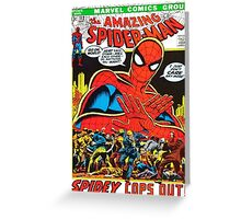 Spidey Cop's out. Greeting Card