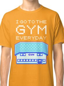 I go to the gym everyday - pokemon Classic T-Shirt