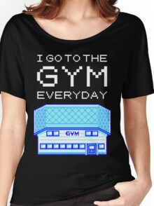 I go to the gym everyday - pokemon Women's Relaxed Fit T-Shirt