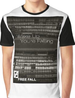 wake up you're falling Graphic T-Shirt