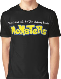 Don't Mind Me, I'm Just Catching Invisible Monsters Graphic T-Shirt