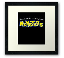 Don't Mind Me, I'm Just Catching Invisible Monsters Framed Print