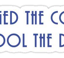 Fool the Daleks Sticker