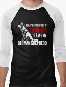 I Would Push You In Front Of Zombies To Save My German Shepherd Men's Baseball ¾ T-Shirt