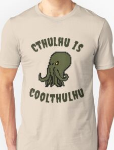 Cthulhu Is Coolthulhu T-Shirt