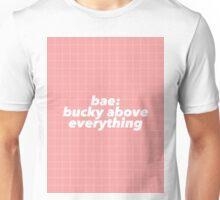 Bae: Bucky Above Everything Unisex T-Shirt
