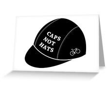 Caps not hats Greeting Card
