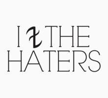 I Block The Haters by rxdshtclothing