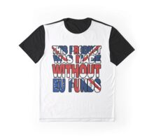 Made Without EU Funds Graphic T-Shirt