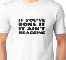 Funny Quote Bragging Humor Random Unisex T-Shirt