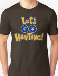 Let's Go Hunting! Unisex T-Shirt